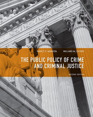 The Public Policy of Crime and Criminal Justice By Marion, Nancy E./ Oliver, Willard M.