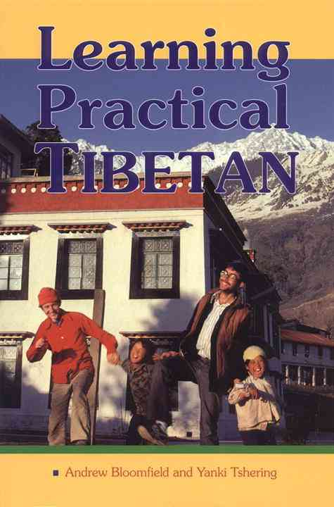 Learning Practical Tibetan By Bloomfield, Andrew/ Tshering, Yanki